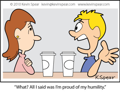 All I said was I'm proud of my humility.""