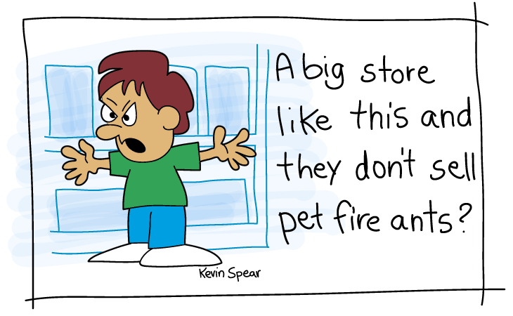 Spear 3923 Cartoon: Pet Fire Ants